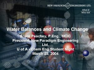 Water Balances and Climate Change Bruce Peachey P