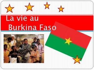 La vie au Burkina Faso Questce quon va
