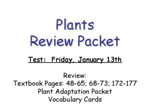 Plants Review Packet Test Friday January 13 th