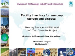 Facility Inventory for mercury storage and disposal Mercury
