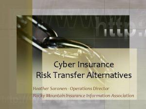 Cyber Insurance Risk Transfer Alternatives Heather Soronen Operations