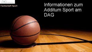 Fachschaft Sport Informationen zum Additum Sport am DAG