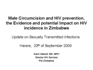 Male Circumcision and HIV prevention the Evidence and