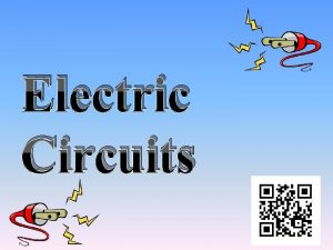 Electric Circuits Circuits Activator Essential Question How are