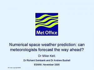 Numerical space weather prediction can meteorologists forecast the