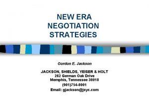 NEW ERA NEGOTIATION STRATEGIES Gordon E Jackson JACKSON