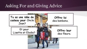 Asking For and Giving Advice Tu as une