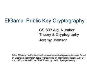 El Gamal Public Key Cryptography CS 303 Alg