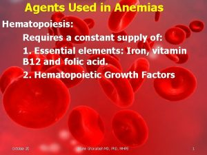 Agents Used in Anemias Hematopoiesis Requires a constant