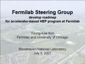 Fermilab Steering Group develop roadmap for acceleratorbased HEP