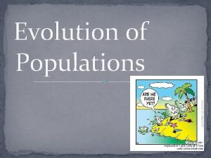 Evolution of Populations Populations Recall that natural selection