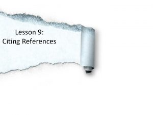 Lesson 9 Citing References RECAP TALKIE TIME Research