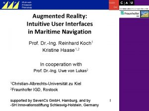 Augmented Reality Intuitive User Interfaces in Maritime Navigation