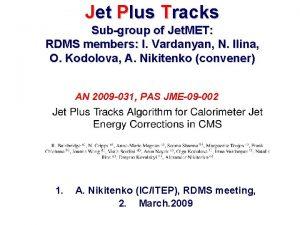 Jet Plus Tracks Subgroup of Jet MET RDMS