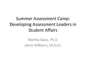 Summer Assessment Camp Developing Assessment Leaders in Student