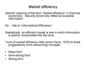 Market efficiency Specific meaning of the term market
