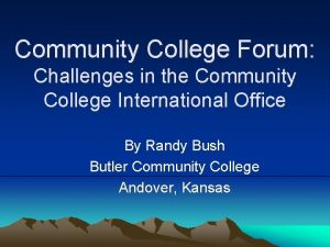 Community College Forum Challenges in the Community College
