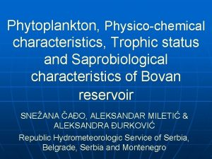 Phytoplankton Physicochemical characteristics Trophic status and Saprobiological characteristics