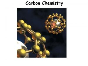 Carbon Chemistry Whats so special about Carbon Carbon