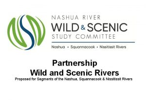 Partnership Wild and Scenic Rivers Proposed for Segments