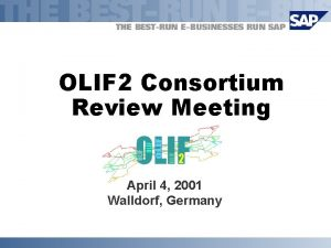 OLIF 2 Consortium Review Meeting April 4 2001