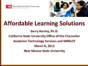 Affordable Learning Solutions Gerry Hanley Ph D California
