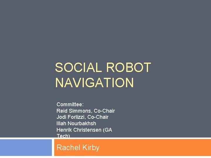 SOCIAL ROBOT NAVIGATION Committee Reid Simmons CoChair Jodi
