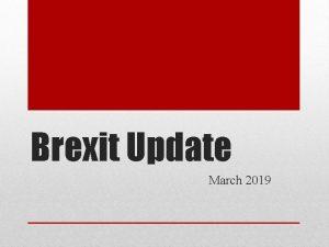 Brexit Update March 2019 What is Brexit q