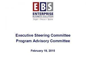 Executive Steering Committee Program Advisory Committee February 19