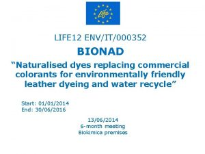 LIFE 12 ENVIT000352 BIONAD Naturalised dyes replacing commercial