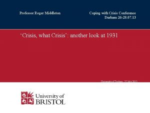 Professor Roger Middleton Coping with Crisis Conference Durham