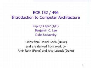 ECE 152 496 Introduction to Computer Architecture InputOutput