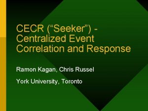 CECR Seeker Centralized Event Correlation and Response Ramon