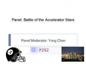 Panel Battle of the Accelerator Stars Panel Moderator