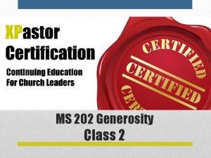 MS 202 Generosity Class 2 David is the