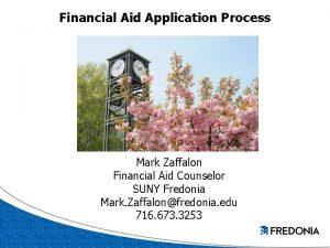Financial Aid Application Process Mark Zaffalon Financial Aid