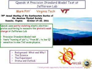 Qweak A Precision Standard Model Test at Jefferson