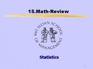 15 MathReview Statistics 1 Central Limit Theorem z