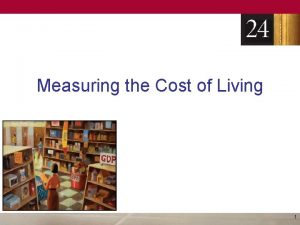 Measuring the Cost of Living 1 The Consumer
