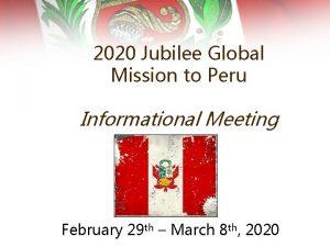 2020 Jubilee Global Mission to Peru Informational Meeting