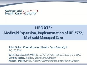 UPDATE Medicaid Expansion Implementation of HB 2572 Medicaid
