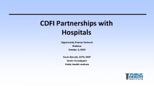 CDFI Partnerships with Hospitals Opportunity Finance Network Webinar