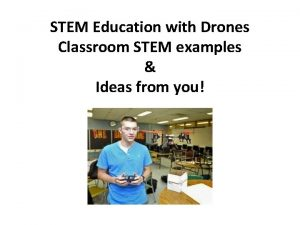STEM Education with Drones Classroom STEM examples Ideas