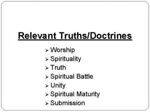 Relevant TruthsDoctrines Worship Spirituality Truth Spiritual Battle Unity