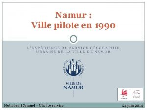 Namur Ville pilote en 1990 LEXPRIENCE DU SERVICE