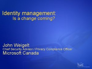 Identity management Is a change coming John Weigelt