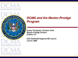 DCMA and the MentorProtg Program Sunny Thompson Division