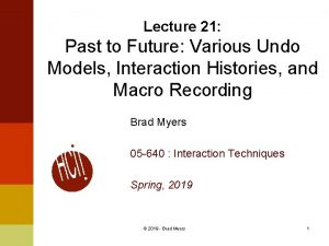 Lecture 21 Past to Future Various Undo Models