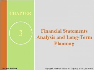 CHAPTER 3 Mc GrawHillIrwin Financial Statements Analysis and