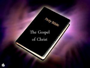 The Gospel of Christ What is the Gospel